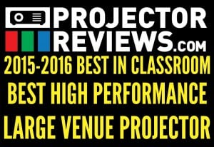 2015-2016 Best In Classroom High Performance Projector:  Large Venue
