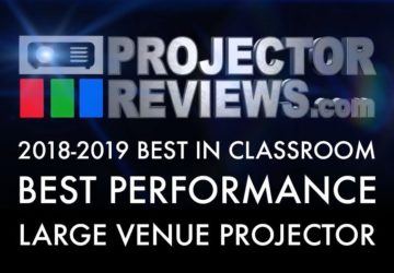 2018-2019 Best in Classroom Large Venue Projector Best Performance