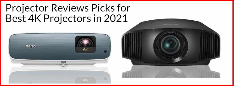 Projector Reviews Picks for Best 4K Projector 2021
