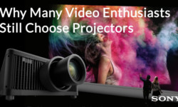 Why Many Video Enthusiasts Still Choose Projectors